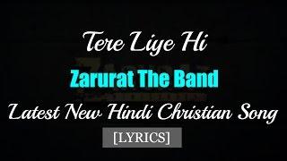 Tere Liye Hi With Lyrics Rhyzok Remix Zarurat The Band Latest New Hindi Christian Song 2016