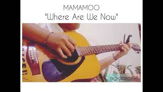 MAMAMOO (마마무) - Where Are We Now (WAW) G R A C E | Fingersty…