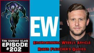 The Venom Vlog - Episode 202: Ruben Fleischer's EW Comments