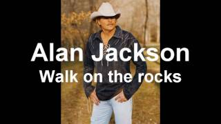 Watch Alan Jackson Walk On The Rocks video