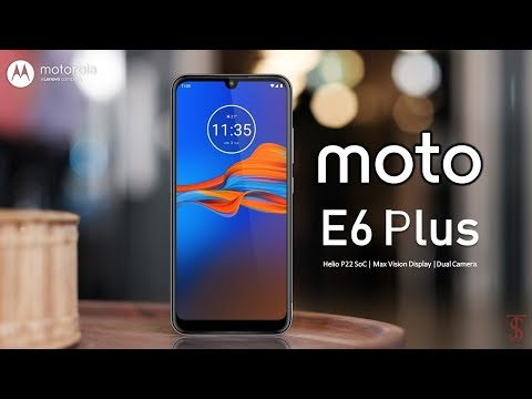 Moto E6 Plus Price, Official Look, Specifications, Camera, Features and Sales Details