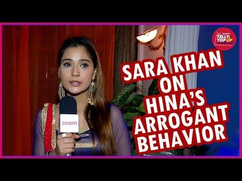Sara Khan On Hina Khan's Arrogant Behavior In 'Bigg Boss 11'
