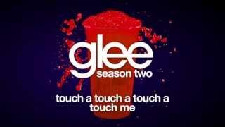 Touch A Touch A Touch A Touch Me | Glee [HD FULL STUDIO]
