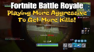 24) Fortnite Battle Royale Playing More Aggressive To Get More Kills! (+ Commentary).