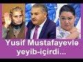 Ruqiyənin analığı: Yusif Mustafayevlə yeyib-içirdi ... / Səni axtarıram
