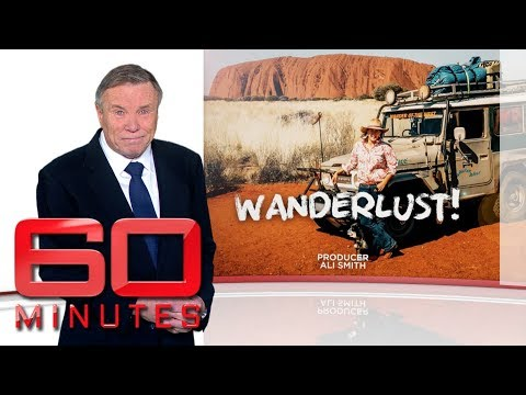 Wanderlust! - How one young Aussie is bridging the gap between city and bush | 60 Minutes Australia