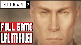 HITMAN 2 Gameplay Walthrough Part 1 FULL GAME  (Xbox One X) - No Commentary (Hitman 2)