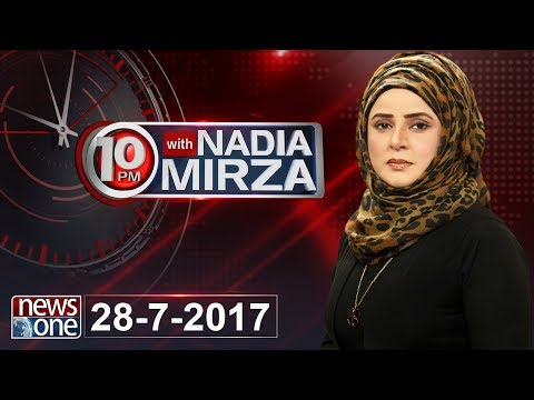 10pm With Nadia Mirza - 28 July-2017 - News One