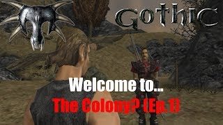 Gothic 1 - Welcome to the Colony Ep. 1(Let's play Gothic - 2018)