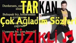 Video TARKAN-Çok Ağladım Sözleri Lyrics (2017)(Müzikli) download MP3, 3GP, MP4, WEBM, AVI, FLV November 2017
