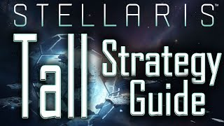 Stellaris Tall Strategy Guide - How To Play Tall in Stellaris - Stellaris Tutorial / Stellaris Tips