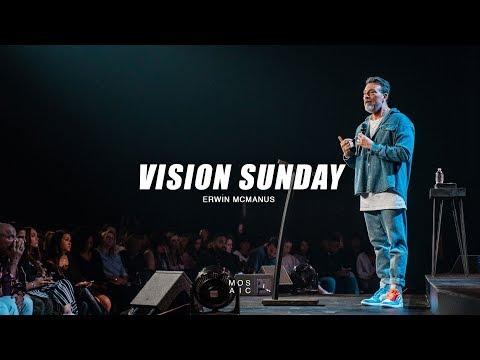 Vision Sunday | Erwin McManus - Mosaic