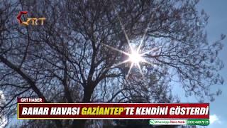 BAHAR HAVASI GAZİANTEP'TE KENDİNİ GÖSTERDİ
