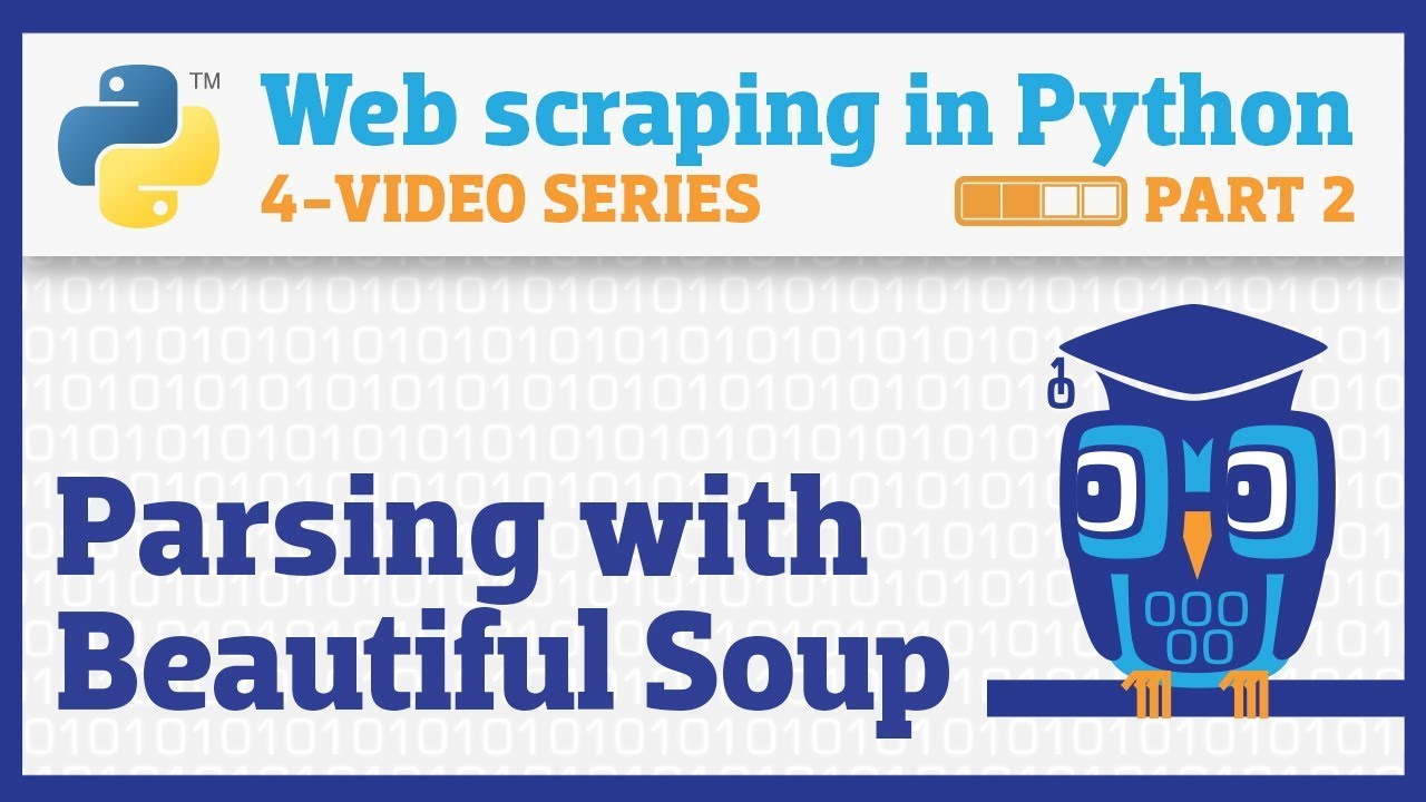 Web scraping in Python (Part 2): Parsing HTML with Beautiful