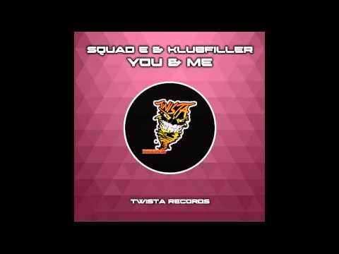 Klubfiller, Squad-E - You & Me (Original Mix) [Twista Records (SMG)]