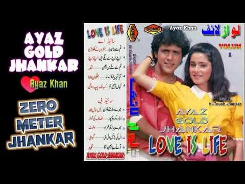 LOVE IS LIFE  ~ Volum 1 ~ Sonic Jhankar  Album ~ Ayaz Khan ~