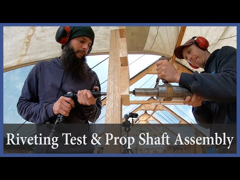 Riveting Test and Prop Shaft Assembly - Acorn to Arabella
