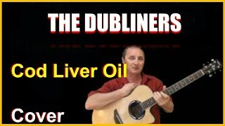 Cod Liver Oil Acoustic Guitar Cover - The Dubliners Chords & Lyrics Sheet