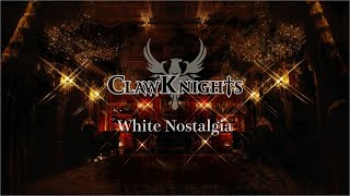 Claw Knights - White Nostalgia