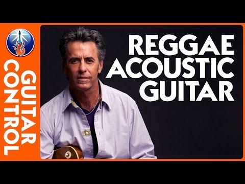 Acoustic Reggae Guitar Lesson - How to Play a Reggae Guitar Rhythm