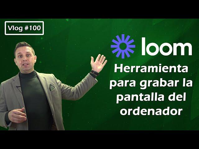 #100 Loom, herramienta para grabar la pantalla del ordenador
