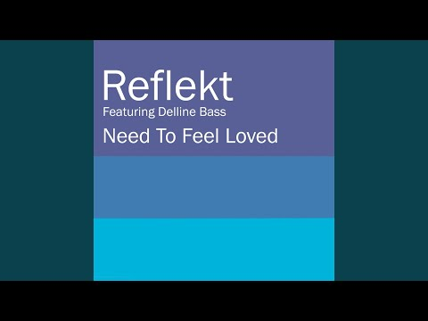 Need To Feel Loved Adam K & Soha Vocal Mix