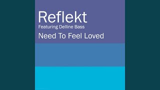 Need To Feel Loved (Adam K & Soha Vocal Mix)