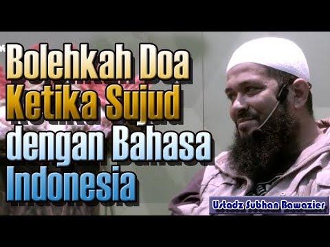 bolehkah-doa-ketika-sujud-dengan-bahasa-indonesia---ustadz-subhan-bawazier