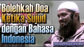 Gambar cover Bolehkah Doa Ketika Sujud dengan Bahasa Indonesia - Ustadz Subhan Bawazier