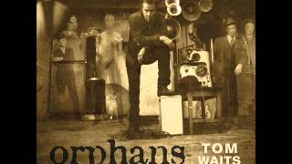 Tom Waits _ Take Care of All My Children