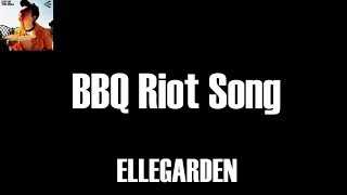 ELLEGARDEN - BBQ Riot Song Album : RIOT ON THE GRILL.