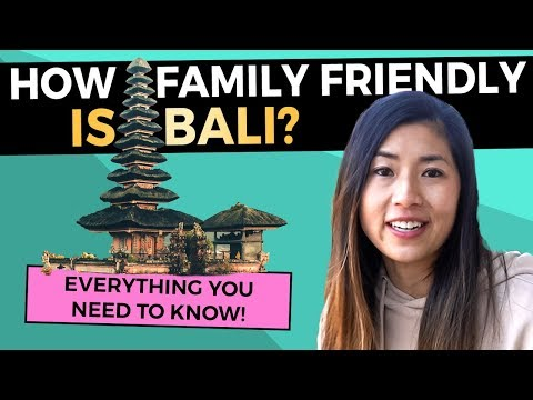 Bali With Kids: How Family Friendly Is This Island?   Holiday Guide (2019)