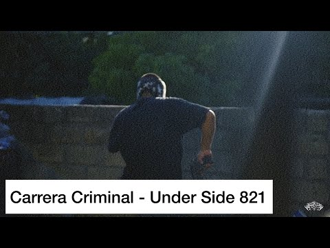 UNDER SIDE 821 // CARRERA CRIMINAL // VIDEO OFICIAL