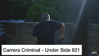 UNDER SIDE 821 // CARRERA CRIMINAL // VIDEO OFICIAL