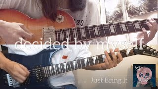 BAND-MAID バンドメイド / decided by myself  [ guitar cover summer special]