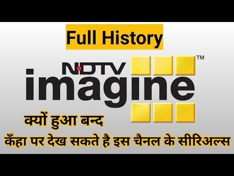 History Of NDTV Imagine Channel।।कँहा पर देख सकते है अब इस चैनल के सीरिअल्स।