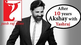 Latest Bollywood Updates   Akshay Kumar comes with yashraj banner after 10 years