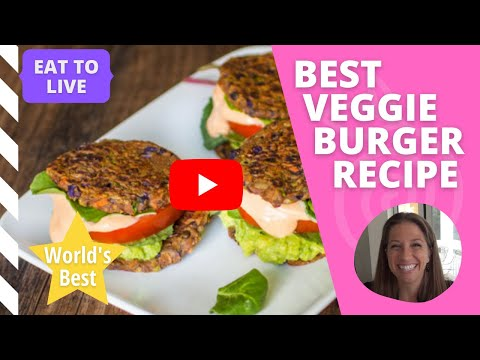 The Best Veggie Burger Recipe In The World (Nutritarian/Vegan/Gluten-Free)