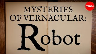 Mysteries Of Vernacular: Robot - Jessica Oreck And Rachael Teel