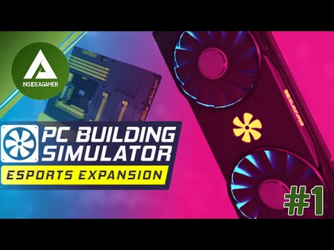 PC Building Simulator - ESports Expansion - First Look - Carear Mode - Lets Become Number 1 #1 |