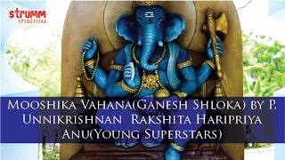 Mooshika Vahana(Ganesh Shloka) by P. Unnikrishnan & Rakshita, Haripriya & Anu(Young Superstars)