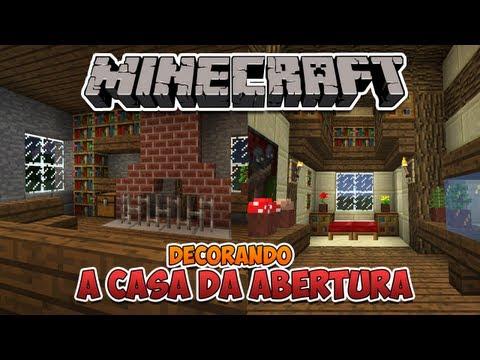 Minecraft: Decorando a Casa da Abertura