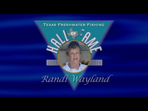 Randi Wayland, Texas Freshwater Fishing Hall Of Fame 2016