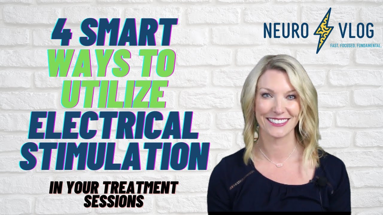 4 SMART Ways to Integrate Electrical Stimulation in Your Treatment Sessions