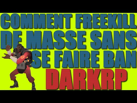 COMMENT FREEKILL EN MASSE SANS SE FAIRE BAN ! DARKRP