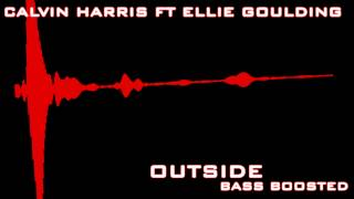 Calvin Harris - Outside Ft. Ellie Goulding (Bass Boosted)
