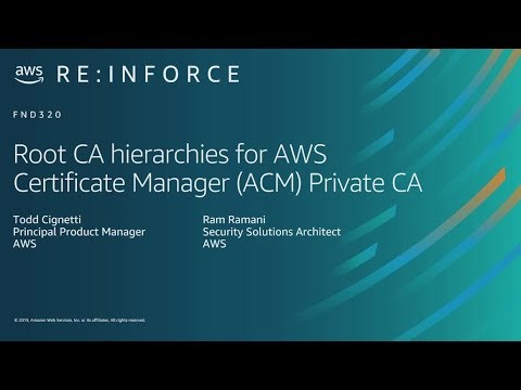 AWS re:Inforce 2019: Root CA Hierarchies for AWS Certificate Manager (ACM) Private CA (FND320)