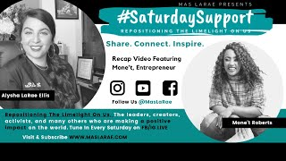 #SaturdaySupport Featuring Mone't Roberts (Entrepreneur, Author, & Motivational Speaker)