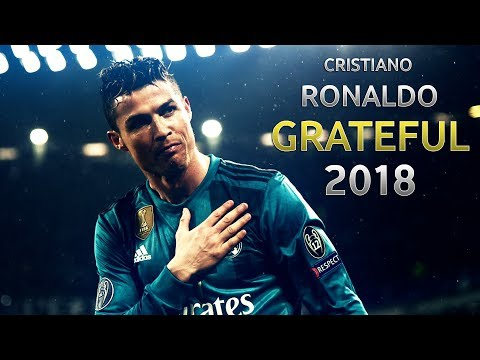 Cristiano Ronaldo ► Grateful | Skills & Goals | 2018 HD