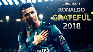 Download Cristiano Ronaldo ► Grateful | Skills & Goals | 2018 HD